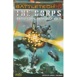 BattleTech: The Corps - BattleCorps Anthology I